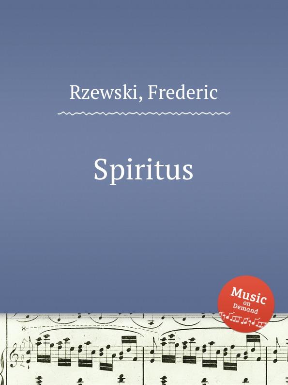F. Rzewski Spiritus f rzewski requiem