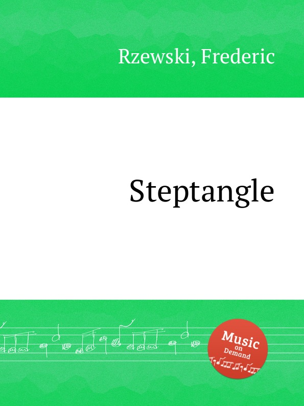 F. Rzewski Steptangle f rzewski requiem