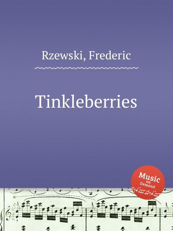 F. Rzewski Tinkleberries f rzewski requiem
