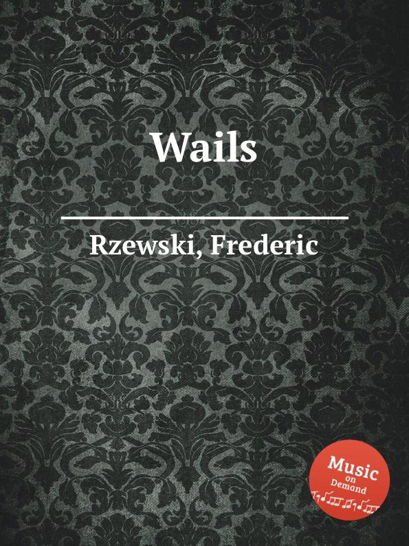 F. Rzewski Wails f rzewski requiem