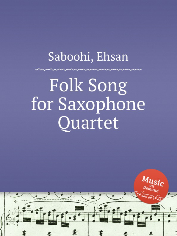 E. Saboohi Folk Song for Saxophone Quartet цена и фото