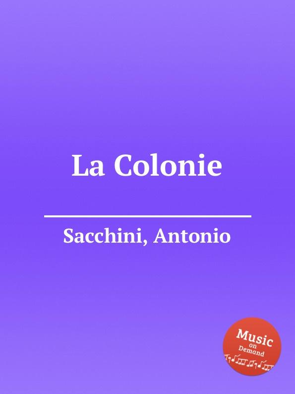 A. Sacchini La Colonie