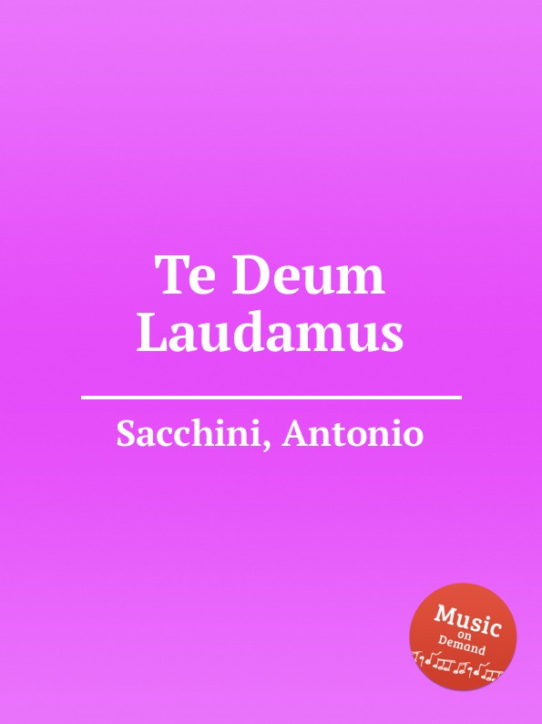 A. Sacchini Te Deum Laudamus цена и фото