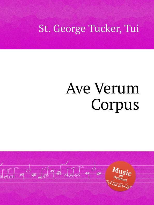St. T.G. Tucker Ave Verum Corpus st t g tucker ave verum for piano