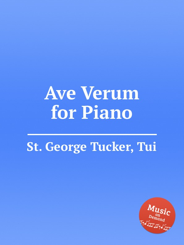 St. T.G. Tucker Ave Verum for Piano st t g tucker ave verum for piano