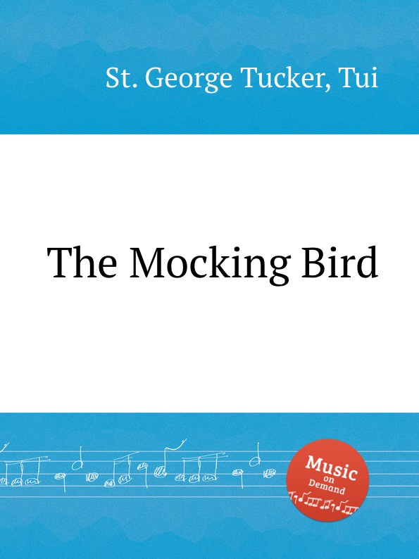 St. T.G. Tucker The Mocking Bird цена и фото