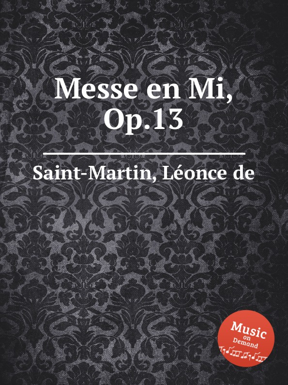 L. de Saint-Martin Messe en Mi, Op.13 unlocking the invisible voice