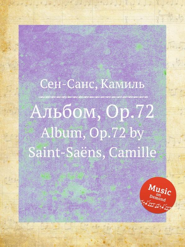 С. Сайнт-Саенс Альбом, Op.72