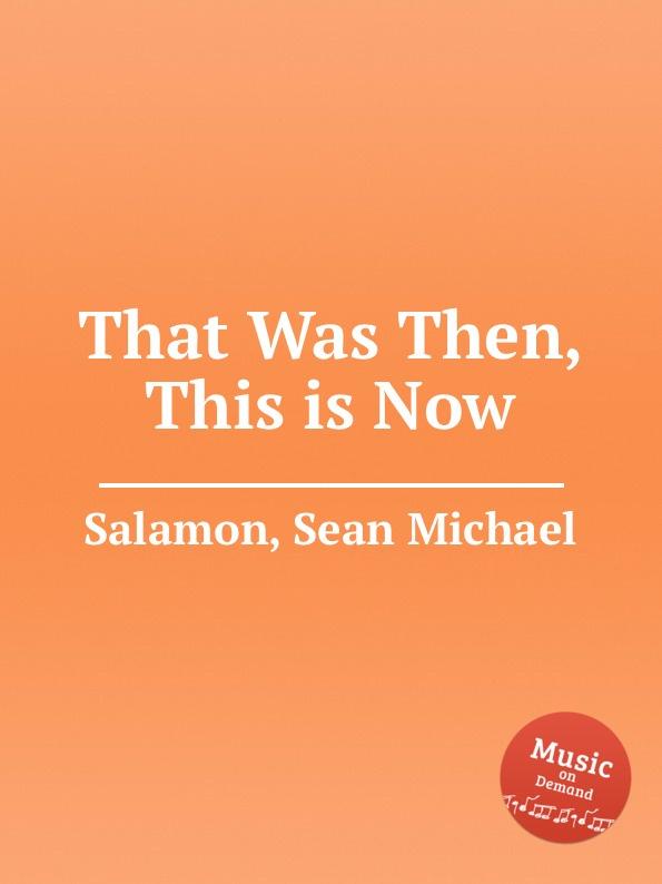 S.M. Salamon That Was Then, This is Now самокат salamon wg02 отзывы