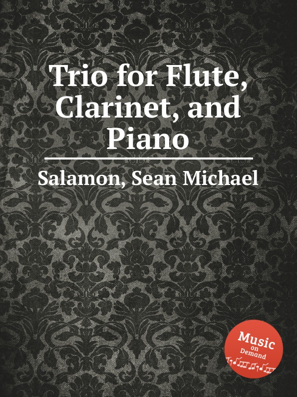 S.M. Salamon Trio for Flute, Clarinet, and Piano s kristinkov trio for clarinet violin and piano