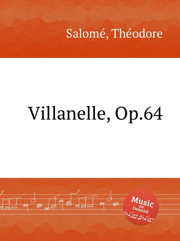 T. Salomе Villanelle, Op.64 t salomе villanelle op 64