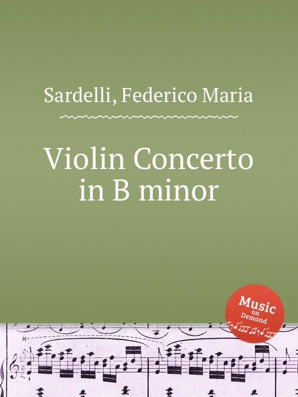F.M. Sardelli Violin Concerto in B minor