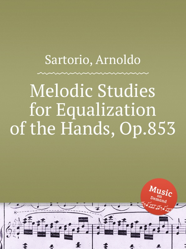 A. Sartorio Melodic Studies for Equalization of the Hands, Op.853 a gedike 50 studies op 23