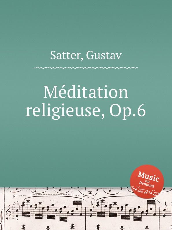 G. Satter Mеditation religieuse, Op.6
