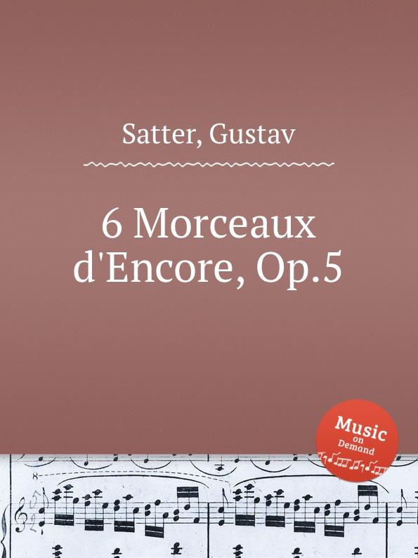 G. Satter 6 Morceaux d.Encore, Op.5