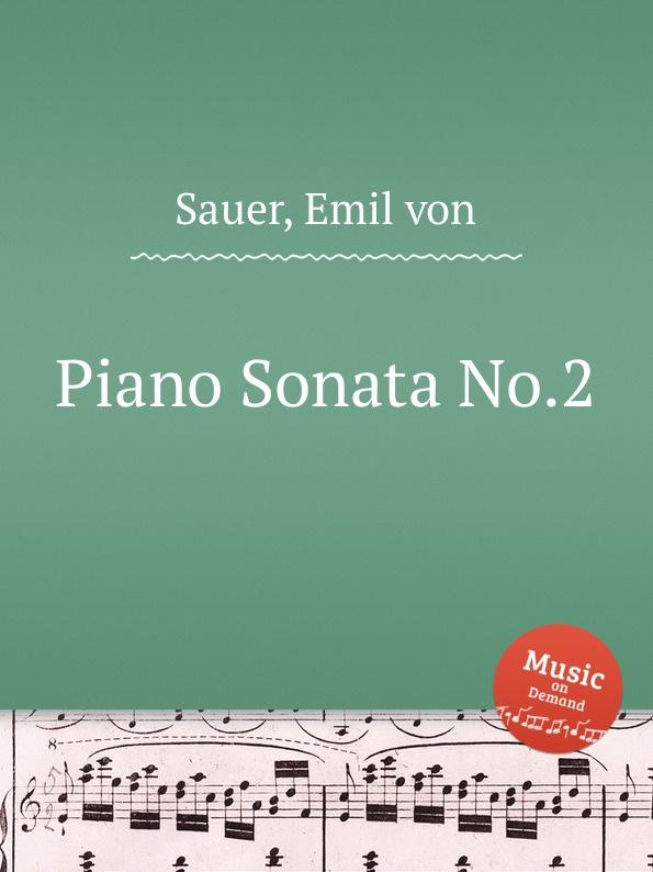 E. von Sauer Piano Sonata No.2 недорого