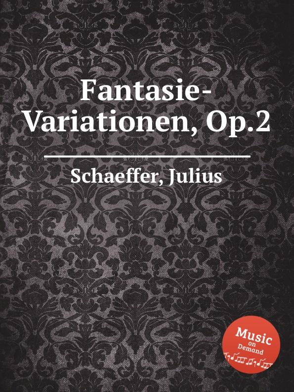 J. Schaeffer Fantasie-Variationen, Op.2 недорого