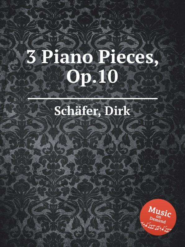 D. Schäfer 3 Piano Pieces, Op.10