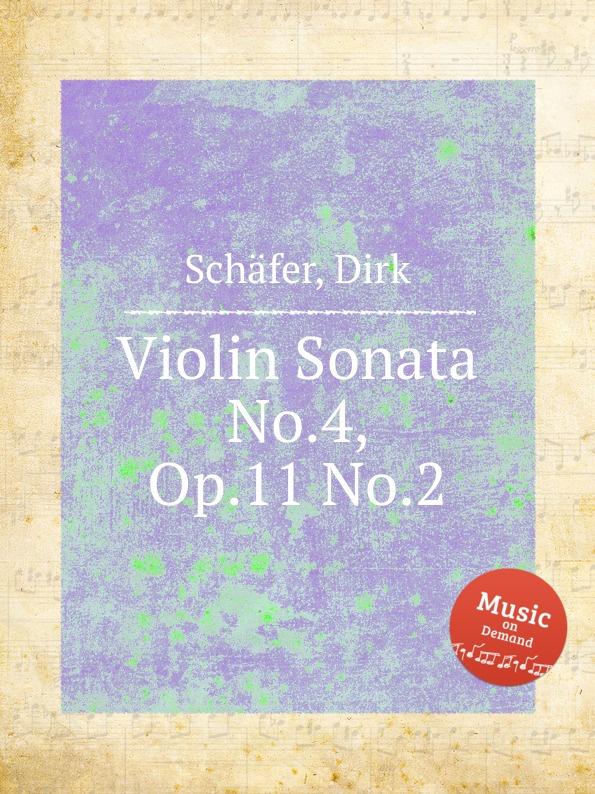 D. Schäfer Violin Sonata No.4, Op.11 No.2