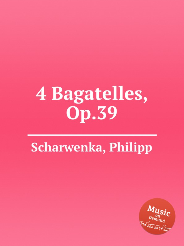 P. Scharwenka 4 Bagatelles, Op.39