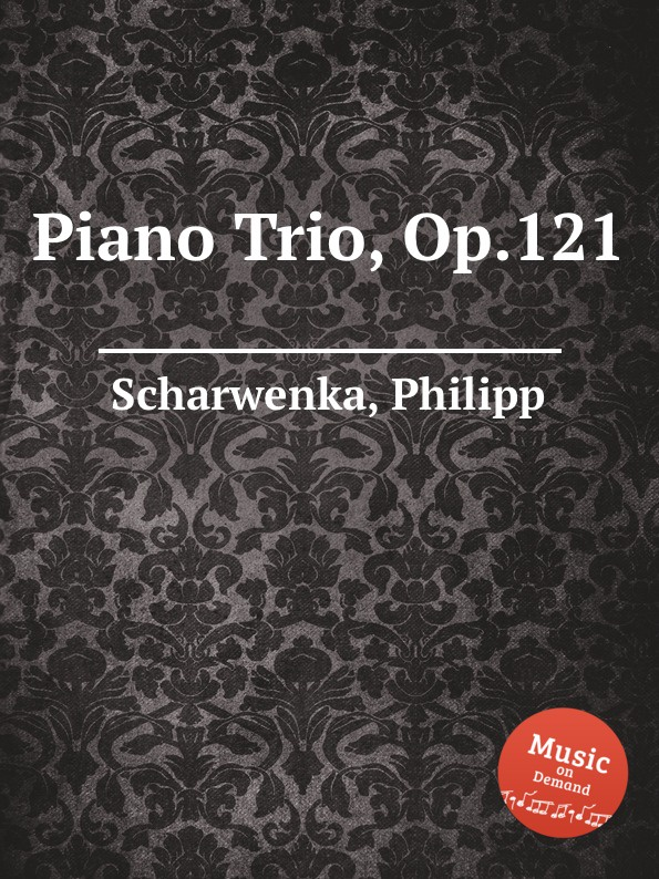 P. Scharwenka Piano Trio, Op.121 p scharwenka 5 piano pieces op 41