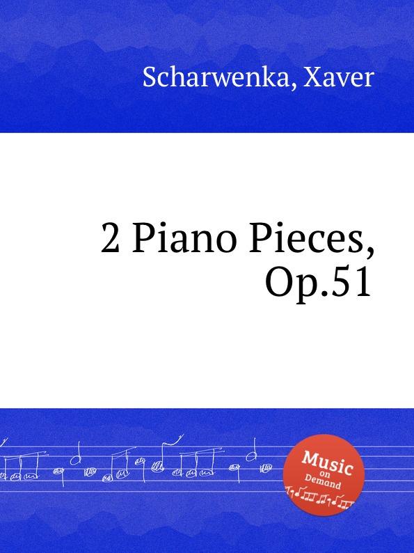 X. Scharwenka 2 Piano Pieces, Op.51
