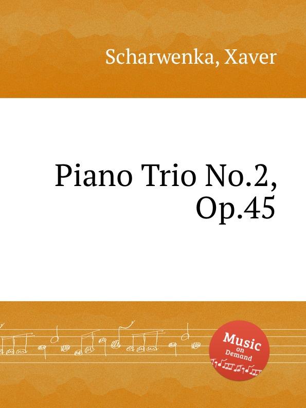 X. Scharwenka Piano Trio No.2, Op.45 x scharwenka 2 piano pieces op 22