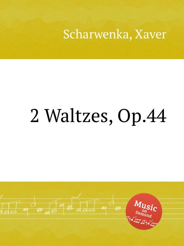 X. Scharwenka 2 Waltzes, Op.44 x scharwenka 2 piano pieces op 22