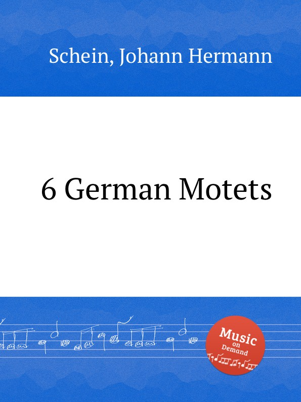 J.H. Schein 6 German Motets j veillot motets
