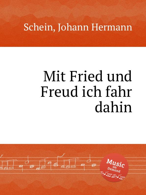 J.H. Schein Mit Fried und Freud ich fahr dahin d buxtehude mit fried und freud buxwv 76