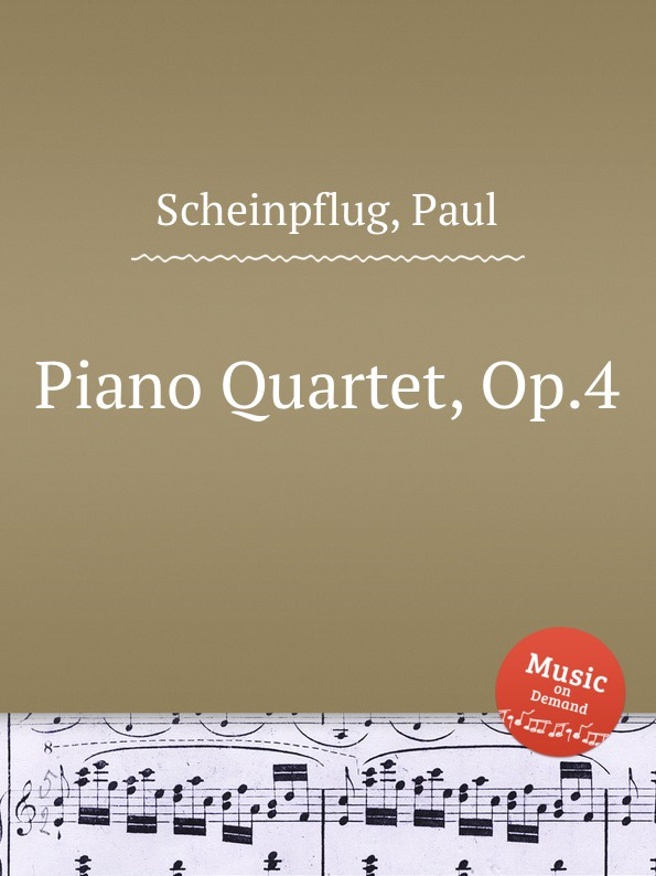 P. Scheinpflug Piano Quartet, Op.4 r kahn piano quartet op 41