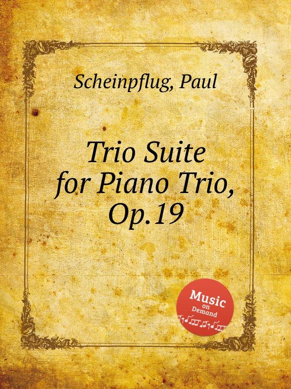 лучшая цена P. Scheinpflug Trio Suite for Piano Trio, Op.19
