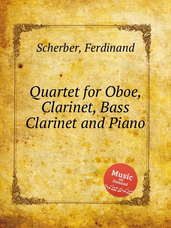Фото - F. Scherber Quartet for Oboe, Clarinet, Bass Clarinet and Piano mr clarinet