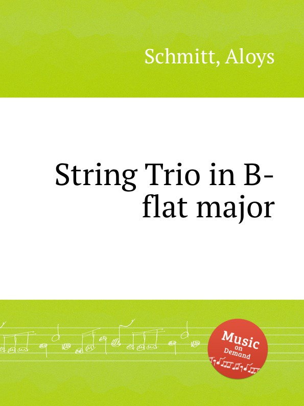 A. Schmitt String Trio in B-flat major
