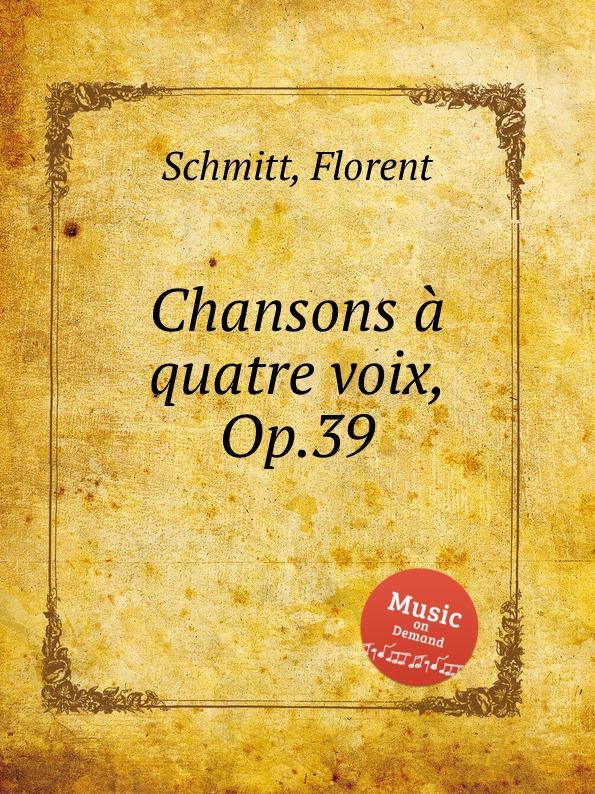 F. Schmitt Chansons a quatre voix, Op.39 unlocking the invisible voice