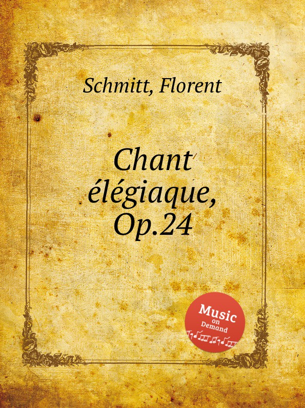 F. Schmitt Chant еlеgiaque, Op.24 f neruda gavotte for cello op 54