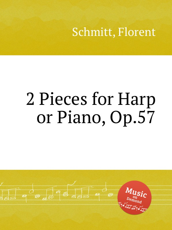 F. Schmitt 2 Pieces for Harp or Piano, Op.57 f schmitt marche du 163 r i op 48b