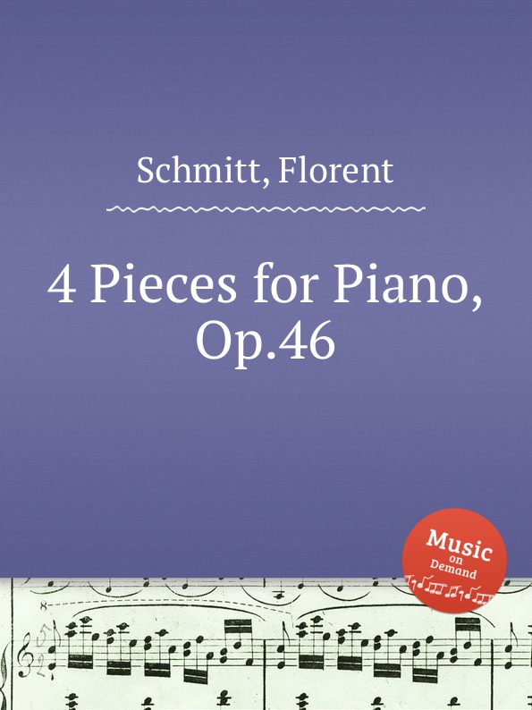 F. Schmitt 4 Pieces for Piano, Op.46 f schmitt pupazzi op 36