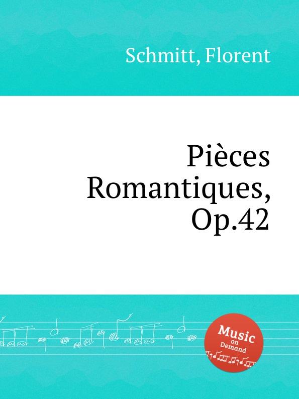 F. Schmitt Piеces Romantiques, Op.42 f schmitt lied et scherzo op 54