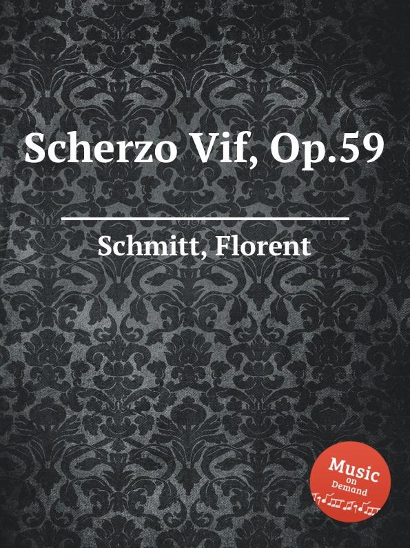 F. Schmitt Scherzo Vif, Op.59 f schmitt lied et scherzo op 54