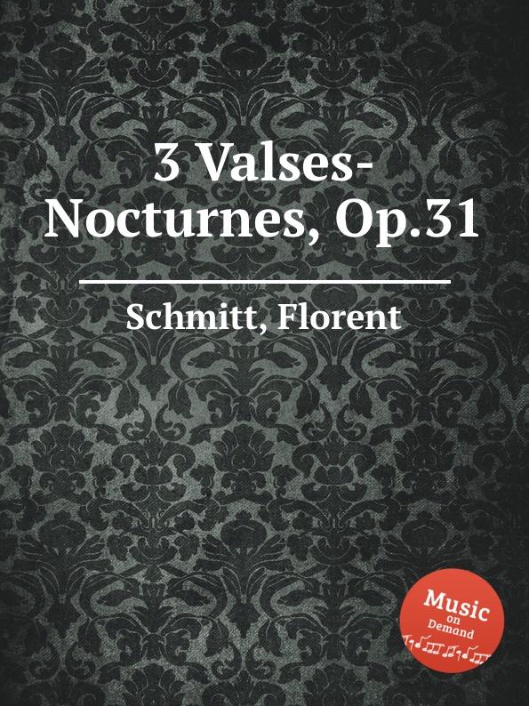 F. Schmitt 3 Valses-Nocturnes, Op.31