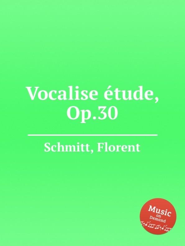 цена F. Schmitt Vocalise еtude, Op.30 в интернет-магазинах