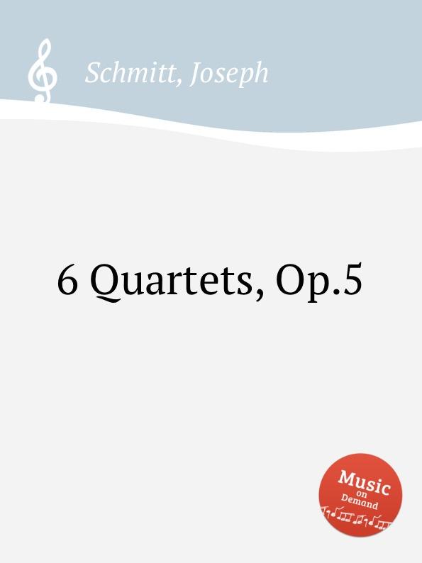 J. Schmitt 6 Quartets, Op.5 j schmitt 6 flute quartets op 10