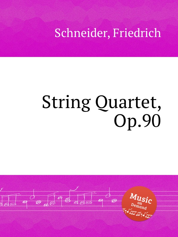 F. Schneider String Quartet, Op.90 f neruda gavotte for cello op 54