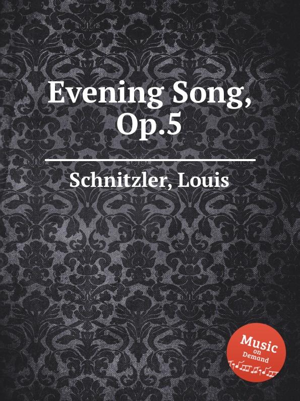 L. Schnitzler Evening Song, Op.5 hunt l the evening road