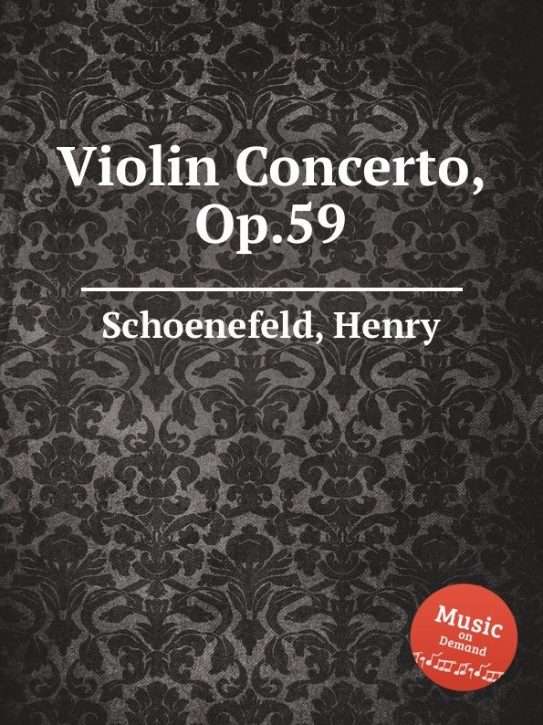 H. Schoenefeld Violin Concerto, Op.59 h harty violin concerto