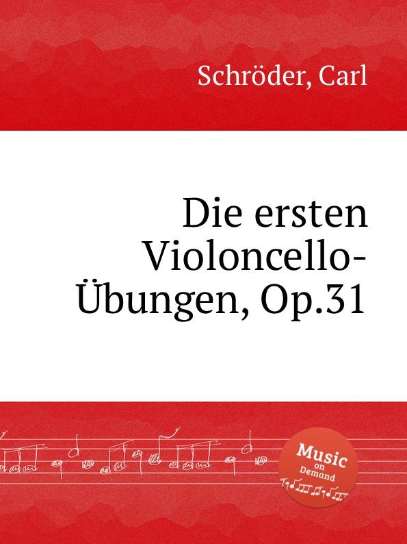 C. Schröder Die ersten Violoncello-Ubungen, Op.31 j werner practical method for violoncello op 12