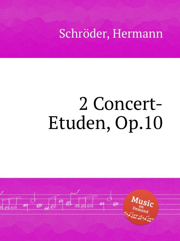 H. Schröder 2 Concert-Etuden, Op.10 h a wollenhaupt grande marche de concert op 19