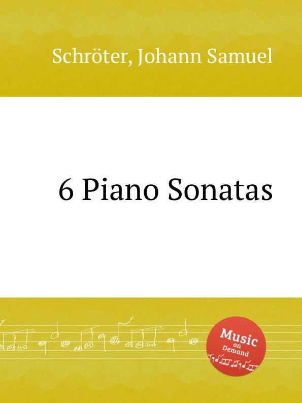 J.S. Schröter 6 Piano Sonatas j s schröter 3 sonatas op 9