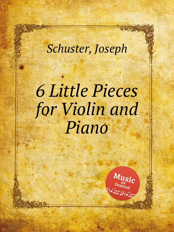 J. Schuster 6 Little Pieces for Violin and Piano j schuster 6 little pieces for violin and piano